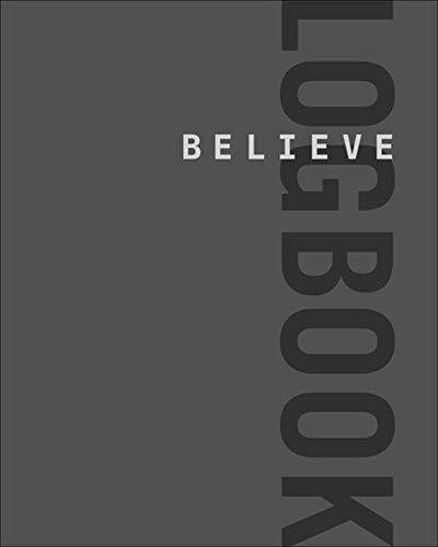 Believe Logbook (Believe Training Journal) (I Believe Training Journal)