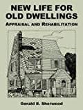 New Life for Old Dwellings, Gerald E. Sherwood, 1410217817