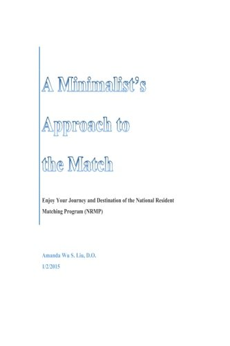 A Minimalist's Approach to the Match: Enjoy Your Journey and Destination of the National Resident Matching Program (NRMP) (Volume 3)