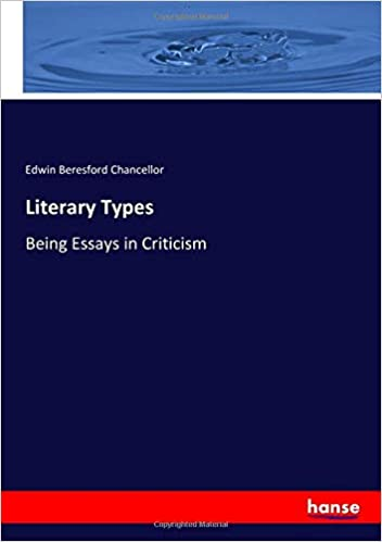 Literary Types Being Essays In Criticism Edwin Beresford  Literary Types Being Essays In Criticism Edwin Beresford Chancellor  Chancellor  Amazoncom Books Custom Writing Industry also Writing Services Ma  Essay On Healthy Eating