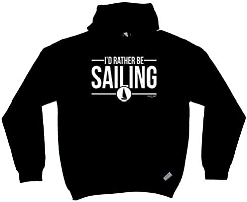 Rather Be Sailing Present Funny Hoodie Gift Novelty Joke Jumper Top