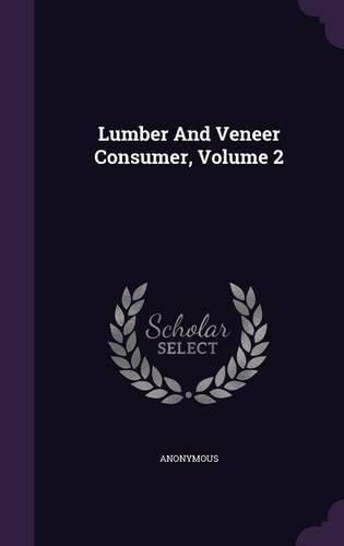 Lumber And Veneer Consumer, Volume 2