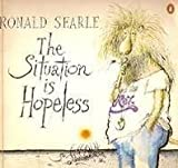 The Situation Is Hopeless, Ronald Searle, 0670647314