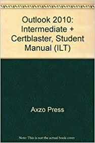 Outlook 2010: Intermediate + Certblaster, Student Manual (ILT)