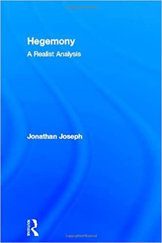 Book Hegemony: A Realist Analysis (Routledge Studies in Critical Realism (Routledge Critical Realism))