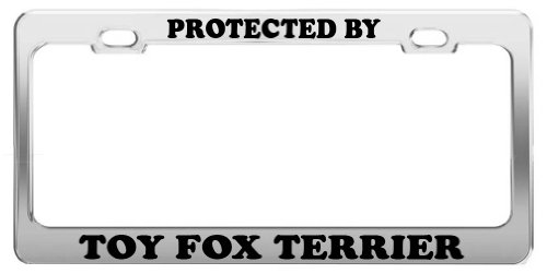 PROTECTED BY TOY FOX TERRIER License Plate Frame Tag Car Truck Accessories