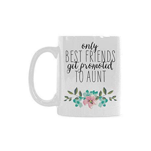 Funny Gift - Funny Friend Coffee Mug - Only the Best Friends Get Promoted to Auntie Coffee Mug,Tea Cup, Ceramic Material Mugs,White 11oz (Only The Best Friends Get Promoted To Aunt)