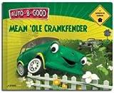 Auto B Good/Mean Ole Crankfender