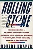Rolling Stone Magazine: The Uncensored History by Robert Draper (1991-05-03)