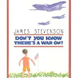Don't You Know There's a War On?, James Stevenson, 0688113834