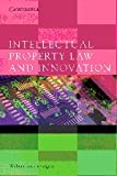 Intellectual Property Law and Innovation, Van Caenegem, William, 052183757X
