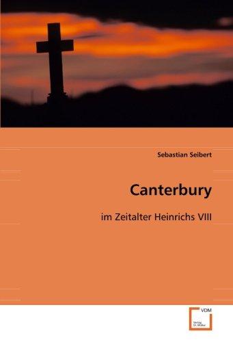Canterbury: im Zeitalter Heinrichs VIII (German Edition)