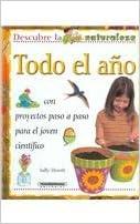 Descargas gratuitas de libros electrónicos amazon Todo El Ano (Descubre La Naturaleza) ePub 9583018236