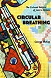 Circular Breathing, George McKay, 0822335603