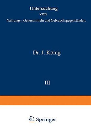 Untersuchung von Nahrungs-, Genussmitteln und Gebrauchsgegenständen (Chemie der menschlichen Nahrungs- und Genussmittel, Band 3)