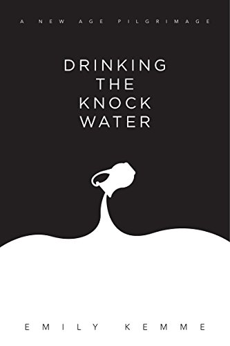 Drinking the knock water a new age pilgrimage kindle edition by drinking the knock water a new age pilgrimage by kemme emily fandeluxe Choice Image