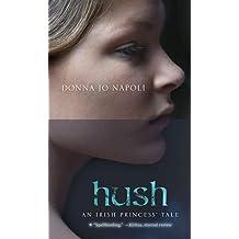 [(Hush: An Irish Princess' Tale )] [Author: Professor of Linguistics Donna Jo Napoli] [Oct-2008]