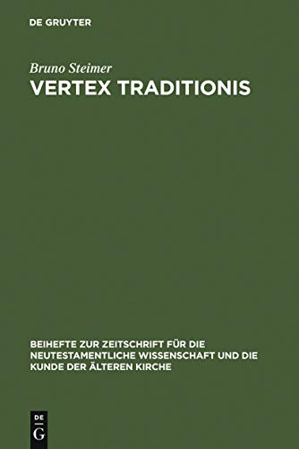 - Vertex Traditionis: Die Gattung der altchristlichen Kirchenordnungen (Beihefte zur Zeitschrift für die neutestamentliche Wissenschaft 63) (German Edition)