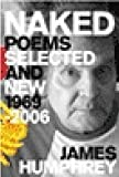 Naked, Poems Selected and New / 1970--2006, James Humphrey, 0936641991