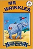 img - for Mr. Wrinkles (Little Stories for Young Readers) book / textbook / text book