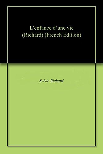 L'enfance d'une vie (Richard) (French Edition)