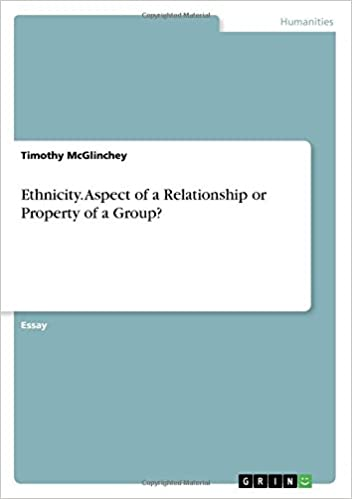 Descriptive Essay Thesis Ethnicity Aspect Of A Relationship Or Property Of A Group Timothy  Mcglinchey  Amazoncom Books Sample Essay Papers also What Is A Thesis Of An Essay Ethnicity Aspect Of A Relationship Or Property Of A Group Timothy  Thesis For Argumentative Essay