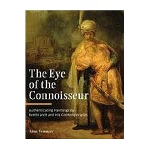 The Eye of the Connoisseur: Authenticating Paintings by Rembrandt and His Contemporaries