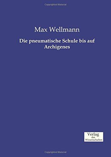 Download Die pneumatische Schule bis auf Archigenes (German Edition) pdf