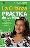 img - for La Crianza Practica de Los Hijos: Utilizar La Cabeza, Asi Como El Corazon, Para Criar a Los Ninos En Edad Escolar (Spanish Edition) by Ray (2015-05-01) book / textbook / text book