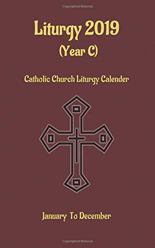 December 31 2019 Liturgical Calendar Amazon.com: Liturgy 2019 (year C): Catholic Church Liturgy