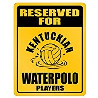 Reserved for Kentucky Waterpolo Players - Usa States - Parking Sign [ Decorative Novelty Sign Wall Plaque ]
