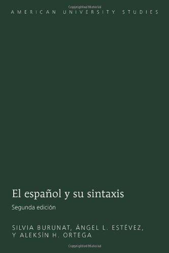 El español y su sintaxis ((American University Studies) (Spanish Edition)