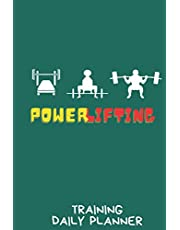 Powerlifting Training Daily Planner: Workout Journal, Meals and Goals Tracker Notebook