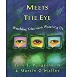 More Than Meets the Eye, John J. Pungente and Martin O'Malley, 0771071000