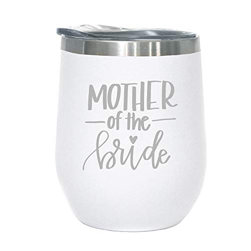 Mother of The Bride Gift - 12 oz Stainless Steel Wine Tumbler with Lid (White and Silver)