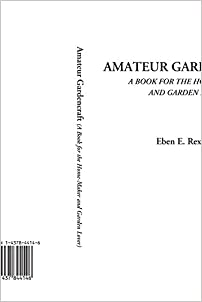 Amateur Gardencraft  (A Book for the Home-maker and garden Lover)