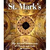 St Mark's: The Art and Architecture of Church and State in Venice