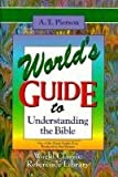World's Guide to Understanding the Bible, A. T. Pierson, 0529103362