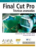 Final Cut Pro / Apple Pro Training Series: Tecnicas Avanzadas / Advanced Editing and Finishing Techniques in Final Cut Pro HD (Diseno Y Creatividad / Design and Creativity)