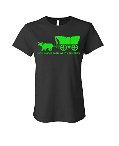 YOU HAVE DIED OF DYSENTERY - oregon game - LADIES Cotton T-Shirt, S, Black