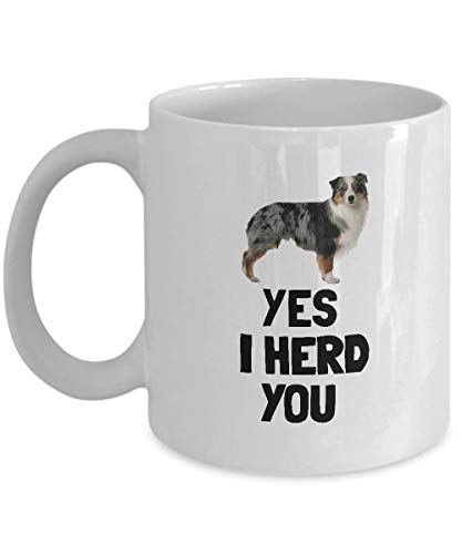 Yes I Herd You, Australian Shepherd Coffee Mug, Dog Lover Gift, Gift For Dog Mom, Gift For Dog Dad, Dog Lover Cup, Australian Cattle Dog ()