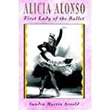 img - for Alicia Alonso: First Lady of the Ballet book / textbook / text book