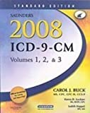 Saunders 2008 ICD-9-CM, Volumes 1, 2 and 3 Standard Edition with 2008 HCPCS Level II and CPT 2008 Standard Edition Package, Buck, Carol J., 1416057102