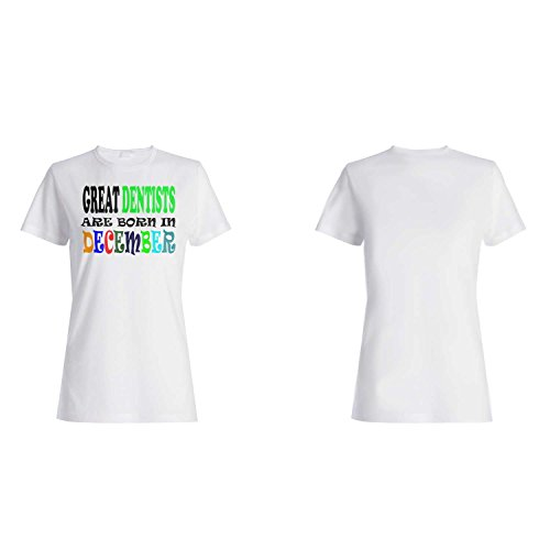 GREAT DENTISTEN SIND GEBOREN IM DEZEMBER LUSTIG Damen T-shirt w59f