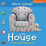 img - for Who's Hiding in the House: A Lift-The-Flap Book book / textbook / text book