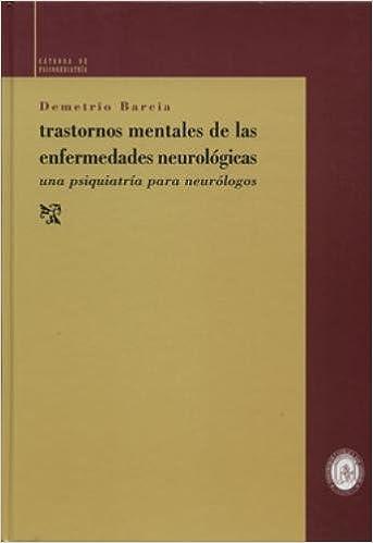 Trastornos mentales de las enfermedades neurologicas: Amazon.es: Demetrio Barcia: Libros