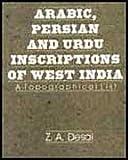 Arabic, Persian and Urdu Inscriptions of West India, Z. A. Desai, 8175740515