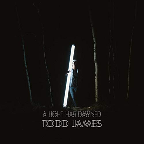 Todd James - A Light Has Dawned 2018