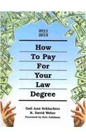 How to Pay for Your Law Degree, 2011-2013 (How to Pay for Your Degree in Law)