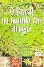 O Brasil No Mundo Das Drogas